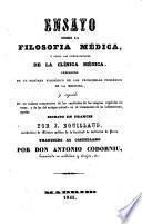 Ensayo sobre la filosofia médica y sobre las generalidades de la clínica médica