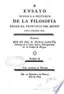 Ensayo sobre la Historia de la Filosofia desde et Principio dei Mundo hasta nuestros Dias