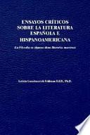 Ensayos Criticos Sobre La Literatura Esponola E Hispanaamericana