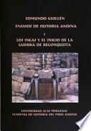 Ensayos de historia andina: Los Incas y el inicio de la guerra de reconquista