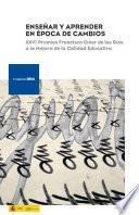 Enseñar y aprender en época de cambios: XXVI Premios Francisco Giner de los Ríos a la Mejora de la Calidad Educativa