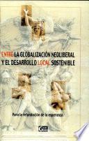 Entre la globalización neoliberal y el desarrollo local sostenible