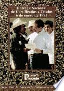 Entrega nacional de certificados y títulos 6 de enero de 1995. Procede. Seguridad jurídica en la tenencia de la tierra