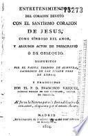 Entretenimientos del corazón devoto con el Santísimo Corazón de Jesús como símbolo del amor y algunos actos de desagravio o de obsequio