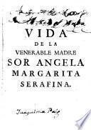 Epitome de la admirable vida de la v.m. sor Angela, Margarita, Serafina, fundadora de las religiosas capuchinas en España, y de alguna de sus hijas