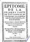 Epitome de la primera parte de las fabulas de la antiguedad, con vna glossa en cada vna, y la de Endimion, y la Luna sin epitome ...