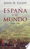 España y su mundo (1500-1700)