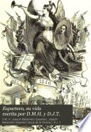 Espartero, su vida escrita por D.M.H. y D.J.T.
