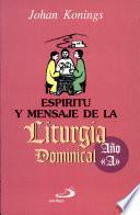 Espíritu y mensaje de la liturgia dominical año A