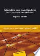 Estadística para investigadores : diseño, innovación y descubrimiento, segunda edición