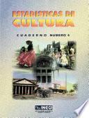 Estadísticas de cultura. Cuaderno número 4