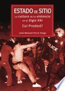 Estado de sitio: la cultura de la violencia en el siglo XXI. Cui Prodest?