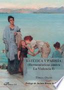 Estética y paideía (Hermenéuticas contra la Violencia I).