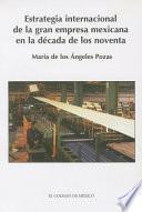 Estrategia internacional de la gran empresa mexicana en la década de los noventa