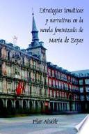 Estrategias temáticas y narrativas en la novela feminizada de María de Zayas