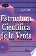 ESTRUCTURA CIENTIFICA DE LA VENTA : TECNICAS PROFESIONALES DE VENTA