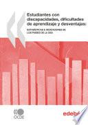Estudiantes con discapacidades, dificultades de aprendizaje y desventajas Estadísticas e indicadores de los países de la OEA