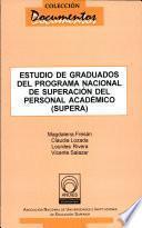 Estudio de graduados del Programa Nacional de Superación del Personal Académico (SUPERA)