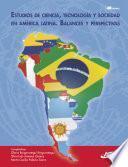 Estudios de Ciencia, Tecnología y Sociedad en América Latina. Balances y perspectivas