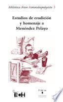 Estudios de erudición y homenaje a Menéndez Pelayo
