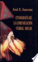 Etnografía de la comunicacíon verbal shuar