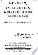 Eusebio, parte primera, sacada de las memorias que dexo el mismo [ - parte quarta]. Por Don Pedro Montengon