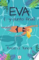 Eva (...y punto final)