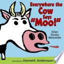 Everywhere the Cow Says Moo!