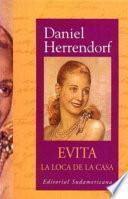 Evita, la loca de la casa