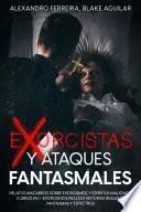 Exorcistas y Ataques Fantasmales