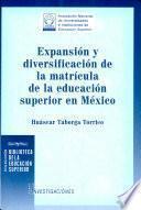 Expansión y diversificación de la matrícula de la educación superior en México