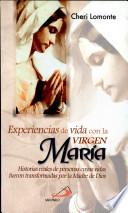 Experiencias de vida con la virgen maria