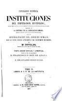 Explicación histórica de las Instituciones del emperador Justiniano
