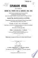 Exploracion oficial por la primera vez desde el norte de la America del sur siempre por rios, entrando por ...
