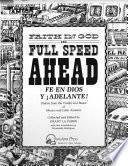 Faith in God and Full Speed Ahead!