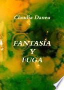FANTASÍA Y FUGA - De cómo la Imagen no es pura Fantasía, y a través de ella se Fuga una importante connotación: un Concepto que hace a la manera de ver el mundo y de comportarse