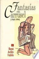 Fantasías en carrusel (1969-1994)