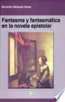 Fantasma y fantasmática en la novela epistolar