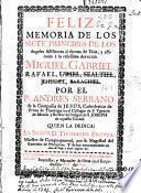 Feliz memoria de los siete principes de los Angeles Assistentes al throno de Dios, y estimulo â su vtilissima devocion