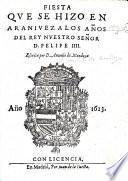 Fiesta que se hizo en Aranjuez a los años del rey nuestro Señor D. Felipe IIII.