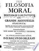 Filosofia Moral deriuada de la alta fuente del grande Aristoteles Stagirita