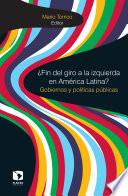 ¿Fin del giro a la izquierda en América Latina?