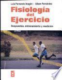 Fisiología Del Ejercicio : Respuestas,entrenamiento Y Medición