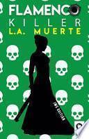 Flamenco killer. L.A. muerte