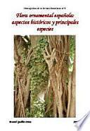 Flora ornamental española: aspectos históricos y principales especies