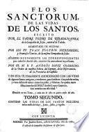Flos sanctorum de las vidas de los santos [...] aumentado de muchas por Juan Eusebio Nieremberg y Francisco García [...] añadido nuevamente por Andrés López Guerrero