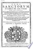 Flos sanctorum o libro de las vidas de los santos ... anadidas ... por ... Eusebio Nieremberg (etc.)