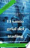 FOREX: El Santo Grial Del Trading
