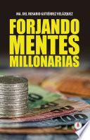 Forjando mentes millonarias (Spanish Edition)