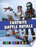 Fortnite Battle Royale Libro Para Colorear